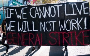 if-we-cannot-live-w-will-not-work-general-strike