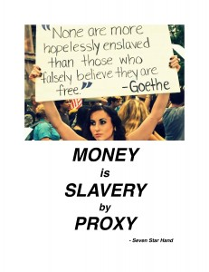 Money is Slavery by Proxy