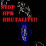 Stop Oakland Police Brutality!!!