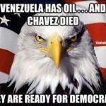 ChavezIsDeadVenezuelaHasOil