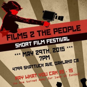 FTP - Films 2 The People Short Film Festival! @ Omni Commons | Oakland | California | United States