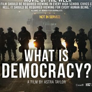 Film Showing: What is Democracy? by Astra Taylor at the Grand Lake @ Grand Lake Theater